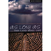 As Long As This Land Shall Last: A History of Treaty 8 and Treaty 11, 1870-1939