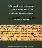 """Paläographie - Aktenkunde - Archivalische Textsorten: """"Thund kund und zu wissen jedermänniglich"""" (Historische Hilfswissenschaften bei Degener & Co)"""