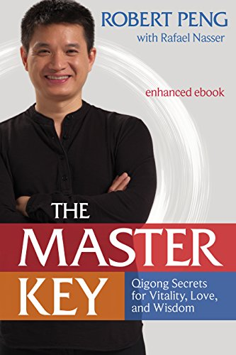 The Master Key: Qigong Secrets for Vitality, Love, and
