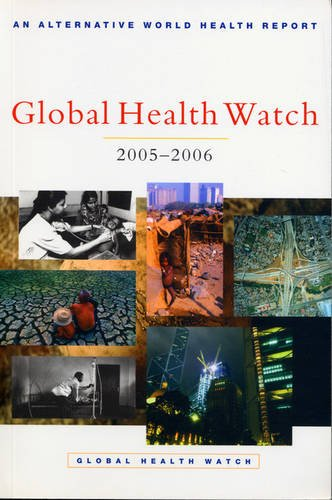 Global Health Watch 2005-06: An Alternative World Health Report -  Global Health Watch Staff, Paperback