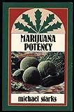 Marijuana Potency, Michael Starks, 0915904276