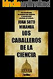 Los Caballeros de la Ciencia: El secreto mejor guardado de la Iglesia. (Spanish Edition)