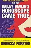 The Day Bailey Devlin's Horoscope Came True (The Bailey Devlin Series) (Volume 1)