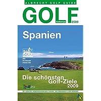 Golf Guide Spanien 2009: Die schönsten Golfziele