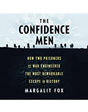 The Confidence Men: How Two Prisoners of War Engineered the Most Remarkable Escape in History