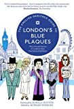 img - for The English Heritage Guide to London's Blue Plaques: The Lives and Homes of London's Most Interesting Inhabitants book / textbook / text book