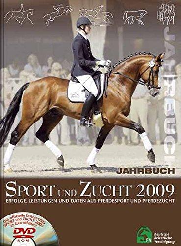 Jahrbuch Sport und Zucht 2009: Erfolge, Leistungen und Daten aus Pferdesport und Pferdezucht