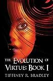 The Evolution of Virtue: Book I