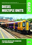 Diesel Multiple Units 2019: Including Multiple Unit Formations and on Track Machines (British Railways Pocket Books)
