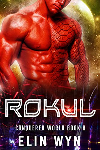 Rokul: Science Fiction Adventure Romance (Conquered World Book 8)
