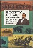 Scotty Philip, the Man Who Saved the Buffalo, Wayne C. Lee, 0870042416