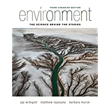 Environment: The Science Behind the Stories, Third Canadian Edition,