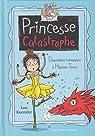 Princesse Catastrophe, tome 2 : Deuxième trimestre à Hautes-Tours par Kuenzler