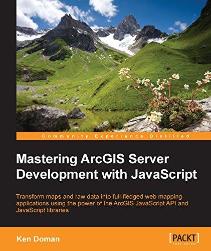 Download Mastering ArcGIS Server Development with JavaScript Pdf