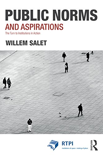 (Public Norms and Aspirations: The Turn to Institutions in Action (RTPI Library Series))