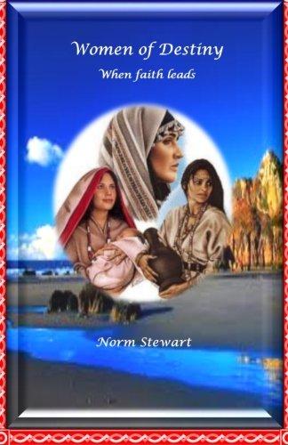 Women of destiny: When faith leads (Volume 1)