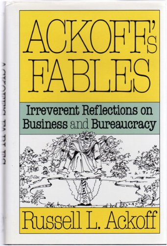 Ackoffs Fables Irreverent Reflections Bureaucracy product image