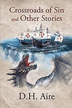 Crossroads of Sin and Other Stories by [Aire, D.H.]