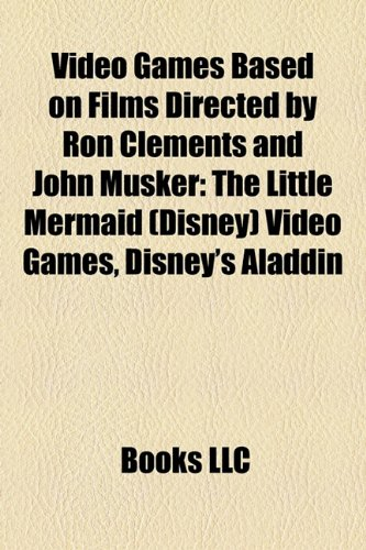 Video Games Based on Films Directed by Ron Clements and John ...