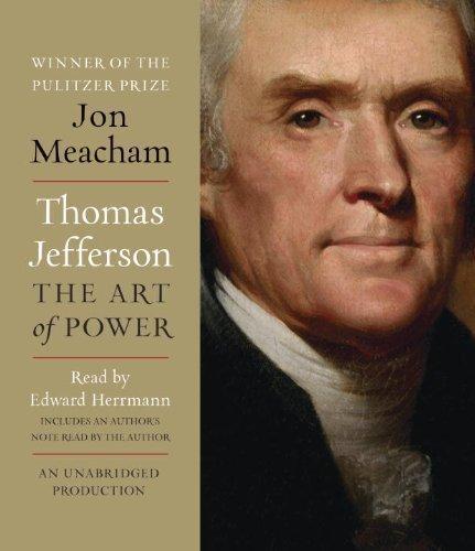 By Jon Meacham:Thomas Jefferson: The Art of Power [AUDIOBOOK] (Books on Tape) [AUDIO CD]
