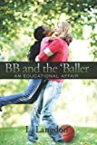 BB and The 'Baller, L. Langdon, 143922675X