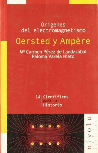 Descargar Libro Orígenes Del Electromagnetismo. Oersted Y Ampère De María Carmen Pérez María Carmen Pérez De Landazábal