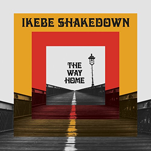 Ikebe Shakedown-The Way Home-CD-FLAC-2017-FATHEAD Download