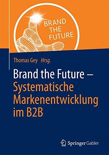 Brand the Future: Systematische Markenentwicklung im B2B