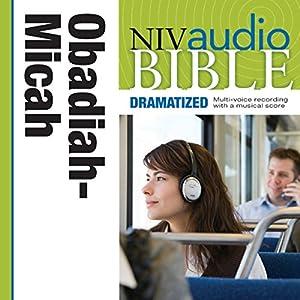 NIV Audio Bible: Obadiah, Jonah, and Micah (Dramatized) Audiobook
