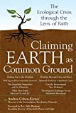 img - for Claiming Earth as Common Ground: The Ecological Crises through the Lens of Faith book / textbook / text book