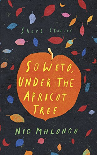 Soweto, Under the Apricot Tree - Kindle edition by Niq