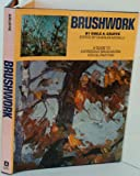Brushwork A Guide to Expressive Brushwork for Oil Painting