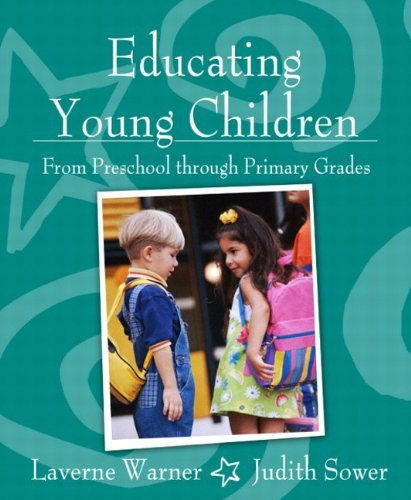 Educating Young Children from Preschool through Primary Grades by Laverne Warner (2004-05-29)