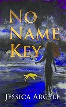 No Name Key by [Argyle, Jessica]