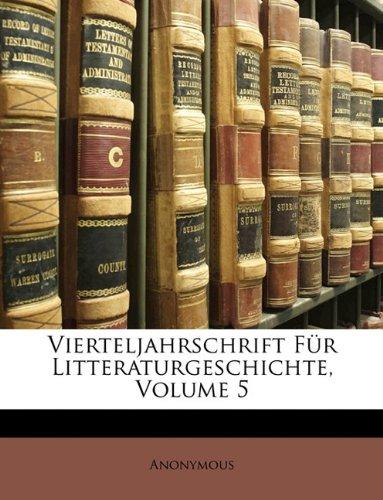Vierteljahrschrift Für Litteraturgeschichte, Volume 5 (German Edition) ebook