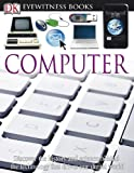 Eyewitness Computer, Dorling Kindersley Publishing Staff, 0756682665