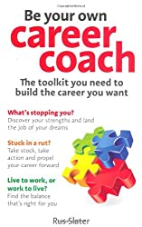 Be Your Own Career Coach: The Toolkit You Need to Build the Career You Want