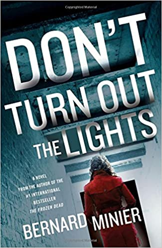 Amazon Fr Don T Turn Out The Lights Bernard Minier Livres
