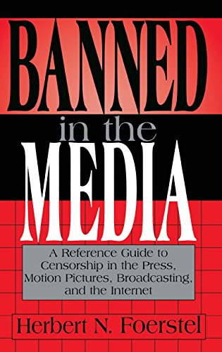 Banned in the Media: A Reference Guide to Censorship in the Press, Motion Pictures, Broadcasting, and the Internet (New Directions in Information - Directions Pentagon To