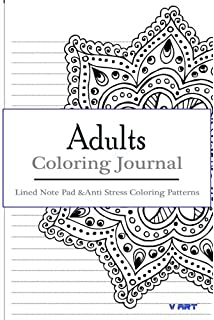 Adult Coloring Journal Lined Note Pad And Anti Stress Patterns Relief