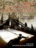 The Lincoln Da Vinci Code and Jesus Didnt Exist