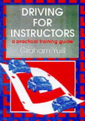 Driving for Instructors: A Practical Training Guide
