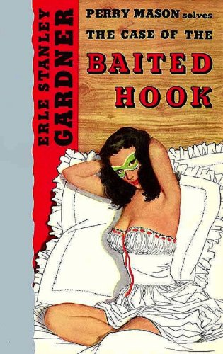 The Case of the Baited Hook (Perry Mason Series Book 16)