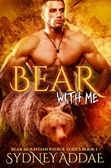Bear with Me (Bear Mountain Patrol Series Book 1) by [Addae, Sydney]