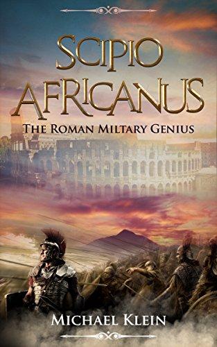 Scipio Africanus: The Roman Miltary Genius