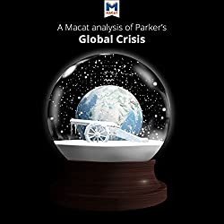 A Macat Analysis of Geoffrey Parker's Global Crisis: War, Climate Change and Catastrophe in the Seventeenth Century