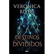 Destinos divididos (VERONICA ROTH)
