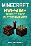 Minecraft: AWESOME Traps to Trick Players and Mobs, Minecraft Books, 1499595514