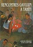 img - for RENCONTRES GAUGUIN A TAHITI, ACTES DU COLLOQUE 20 ET 21 JUIN 1989 book / textbook / text book