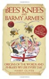 img - for Bees' Knees and Barmy Armies: Origins of the Words and Phrases We Use Every Day book / textbook / text book